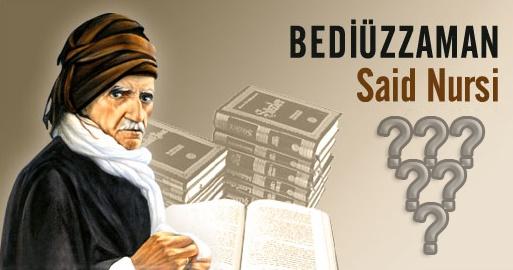 Bediüzzaman Said Nursî (Saîdê Kurdî) Sözleri